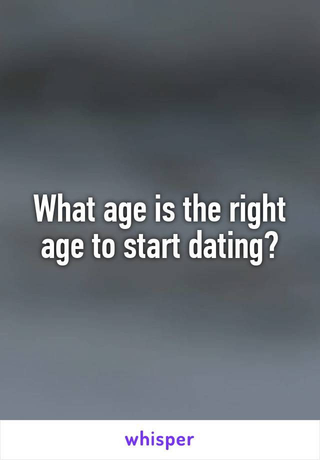 What age is the right age to start dating?
