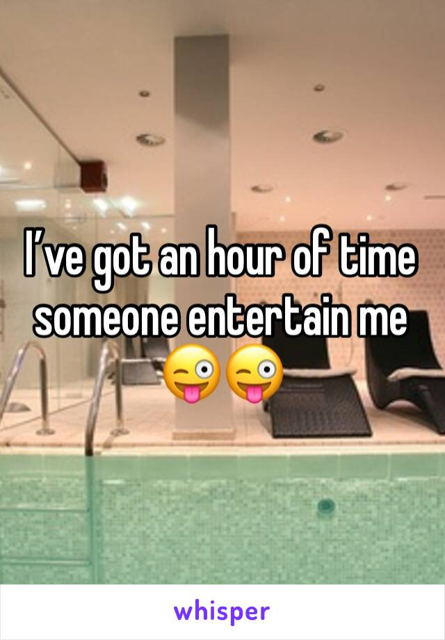I've got an hour of time someone entertain me 😜😜