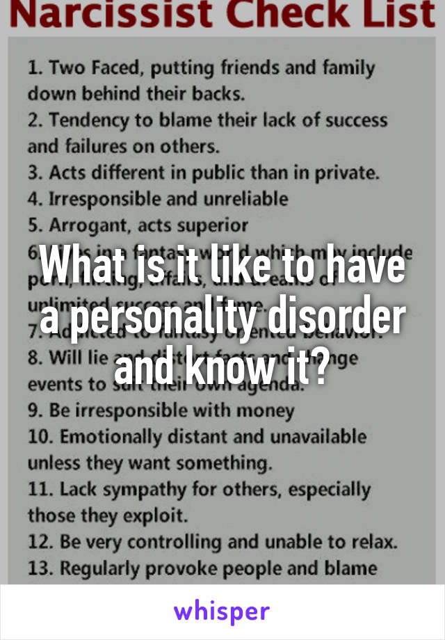 What is it like to have a personality disorder and know it?