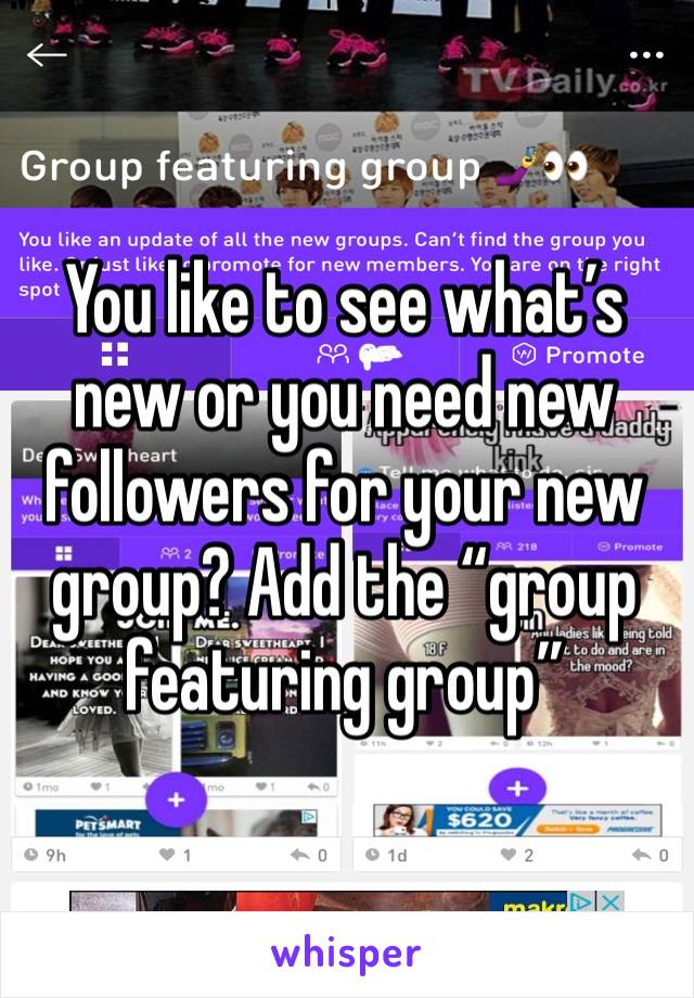 "You like to see what's new or you need new followers for your new group? Add the ""group featuring group"""