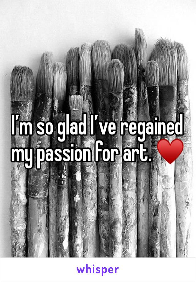 I'm so glad I've regained my passion for art. ♥️