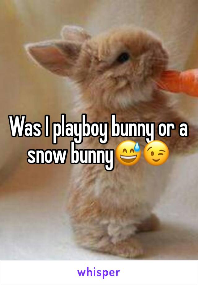 Was I playboy bunny or a snow bunny😅😉