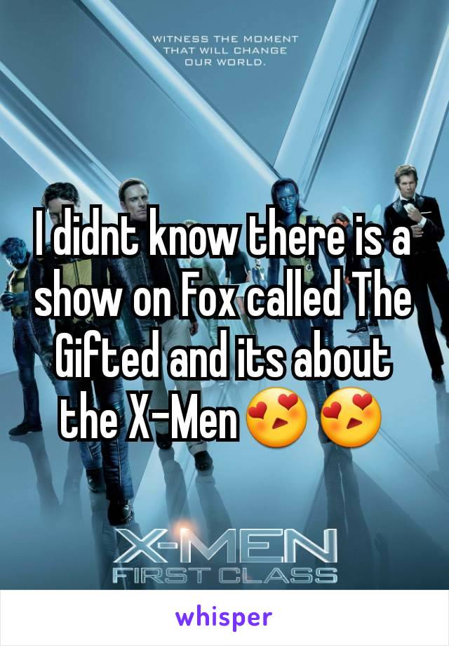 I didnt know there is a show on Fox called The Gifted and its about the X-Men😍😍