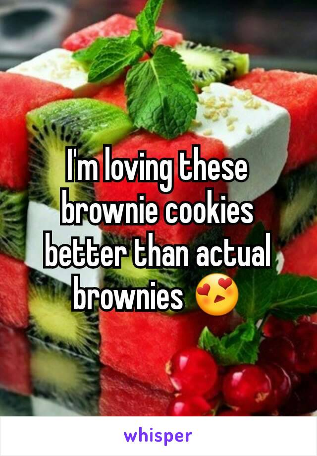 I'm loving these brownie cookies better than actual brownies 😍