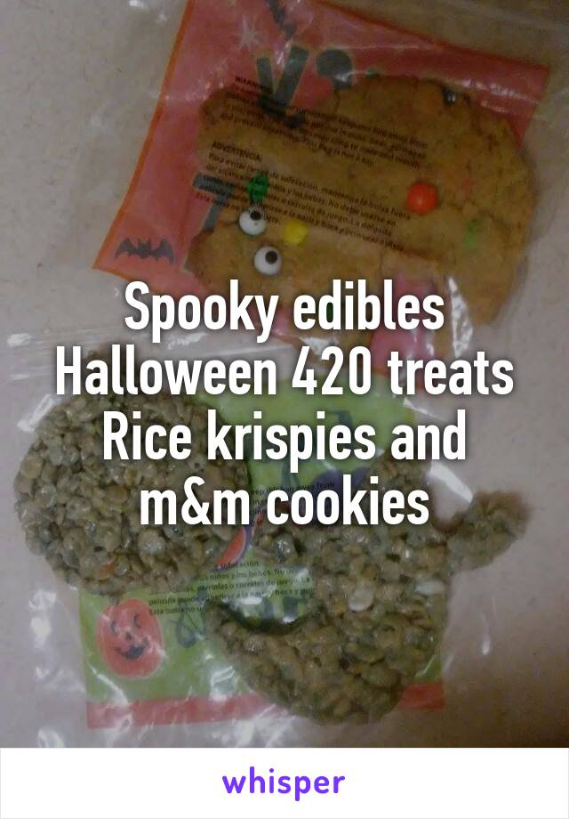 Spooky edibles Halloween 420 treats Rice krispies and m&m cookies