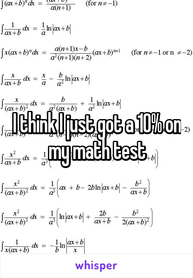 I think I just got a 10% on my math test