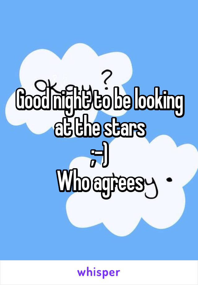 Good night to be looking at the stars ;-) Who agrees