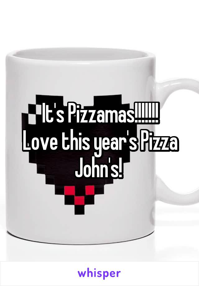 It's Pizzamas!!!!!!! Love this year's Pizza John's!