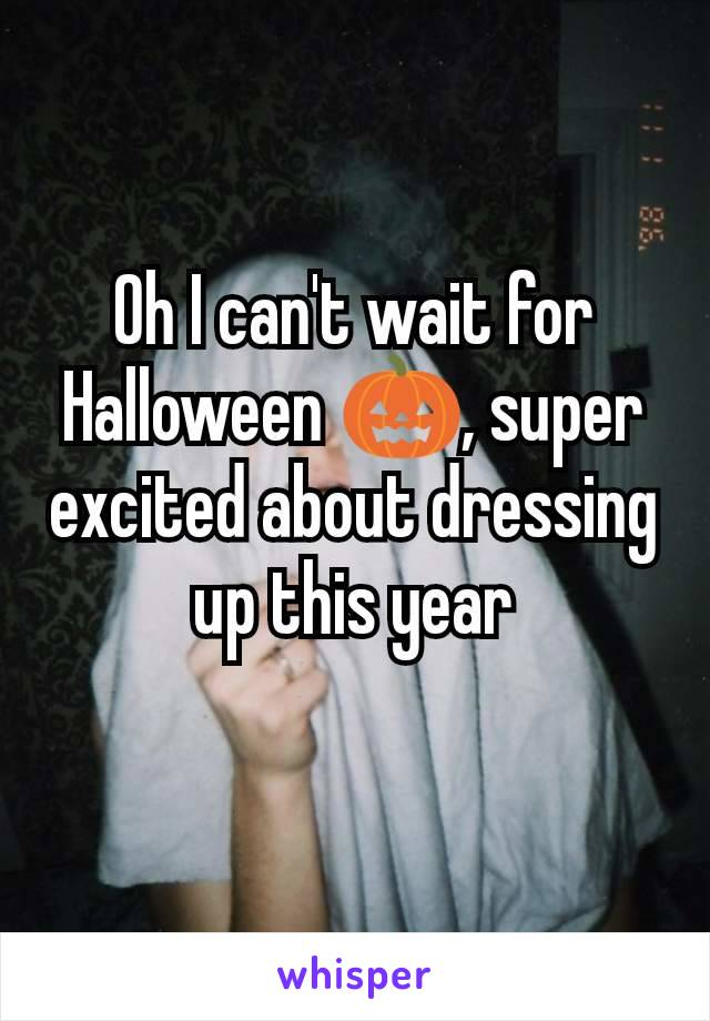 Oh I can't wait for Halloween 🎃, super excited about dressing up this year