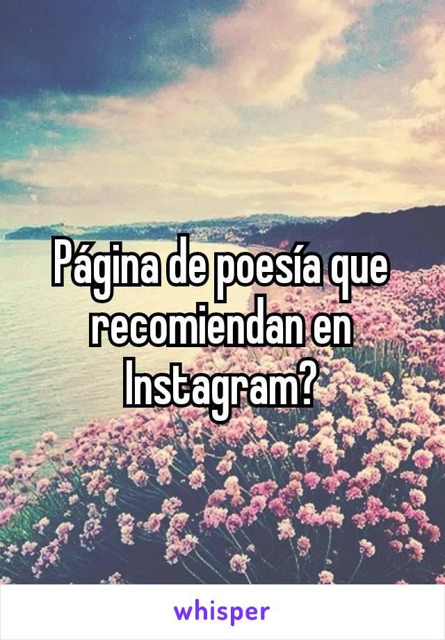 Página de poesía que recomiendan en Instagram?