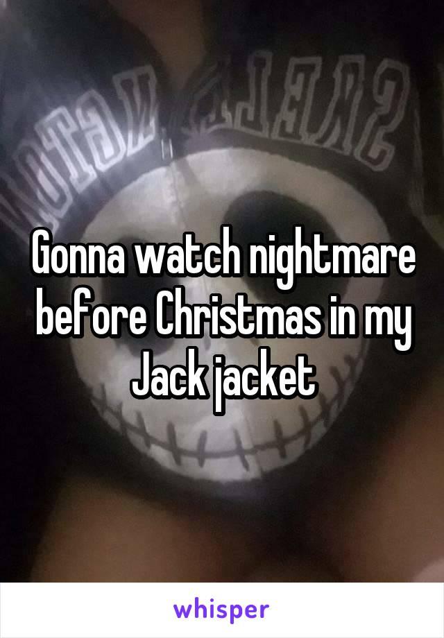 Gonna watch nightmare before Christmas in my Jack jacket