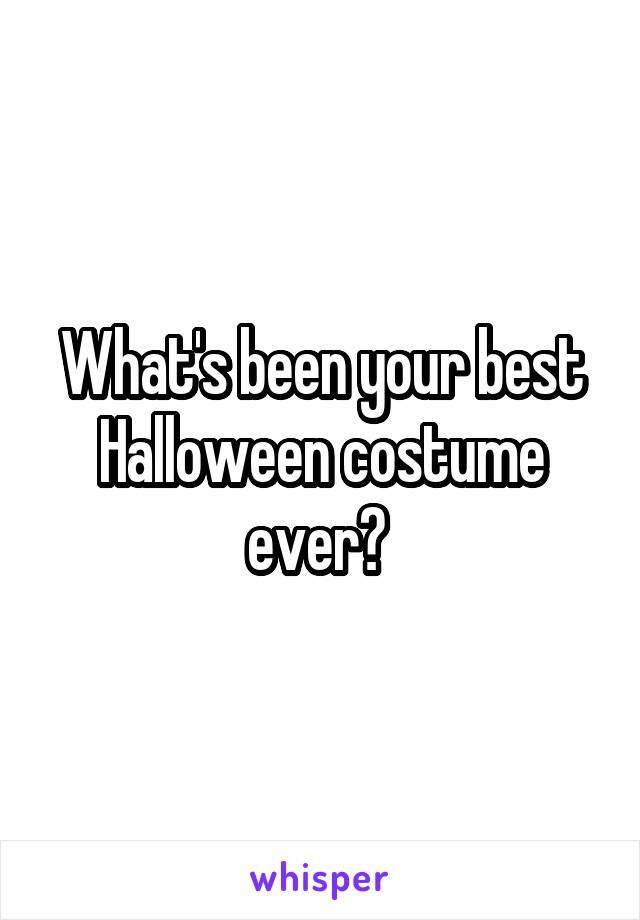 What's been your best Halloween costume ever?