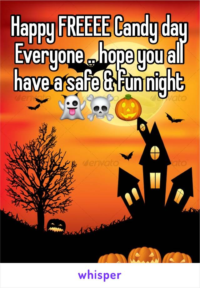 Happy FREEEE Candy day Everyone .. hope you all have a safe & fun night 👻☠️🎃