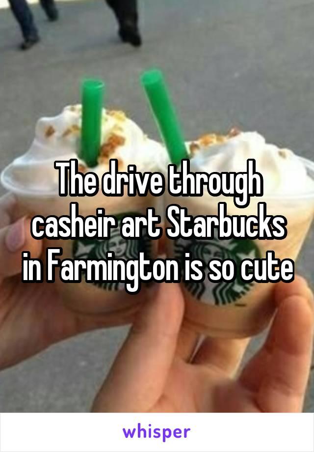The drive through casheir art Starbucks in Farmington is so cute