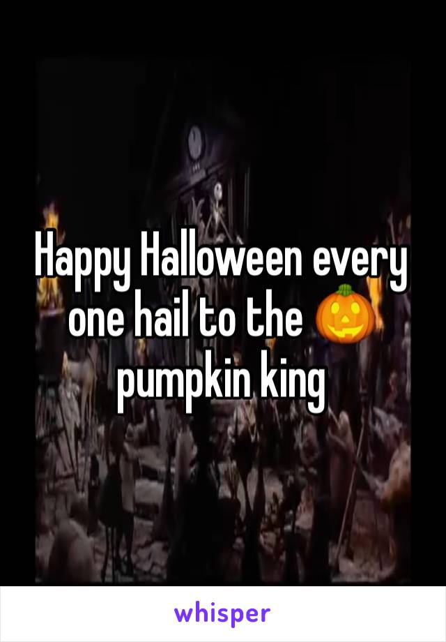 Happy Halloween every one hail to the 🎃  pumpkin king