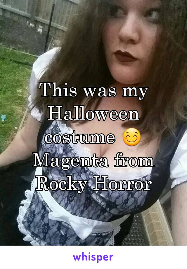 This was my Halloween costume 😊 Magenta from Rocky Horror
