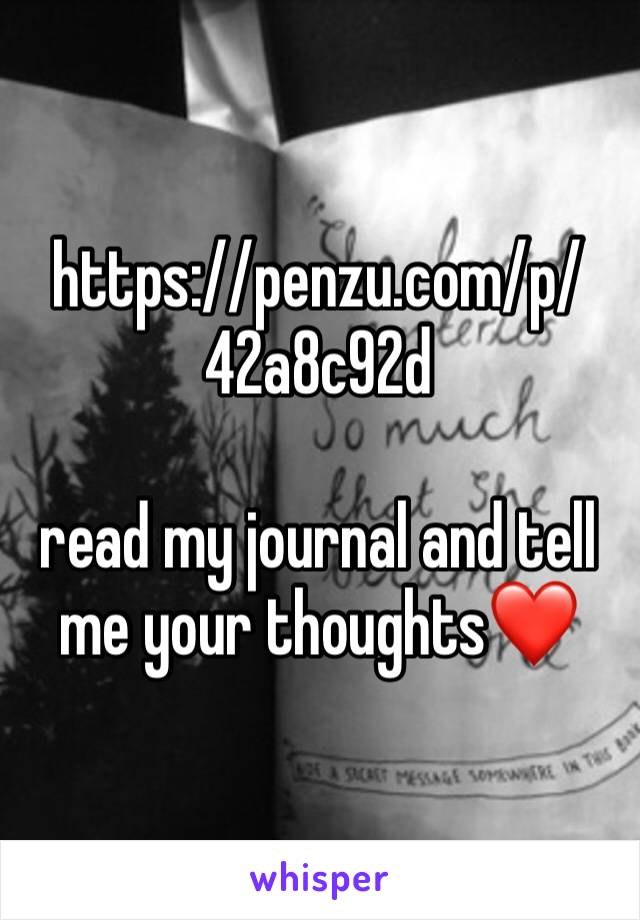 https://penzu.com/p/42a8c92d   read my journal and tell me your thoughts❤️