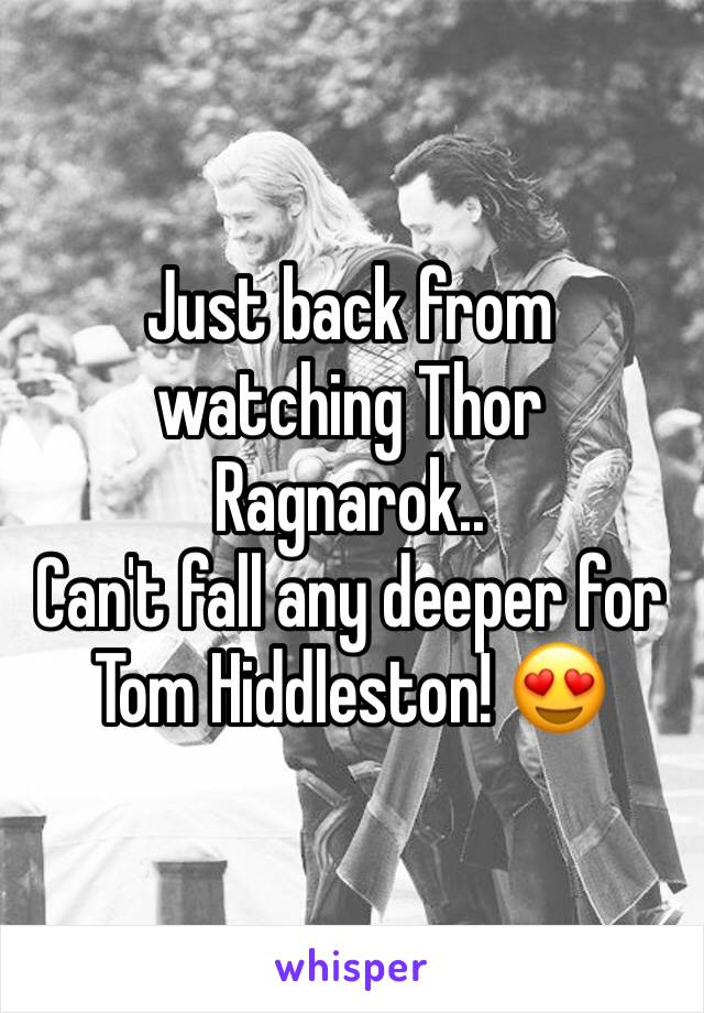 Just back from watching Thor Ragnarok.. Can't fall any deeper for Tom Hiddleston! 😍