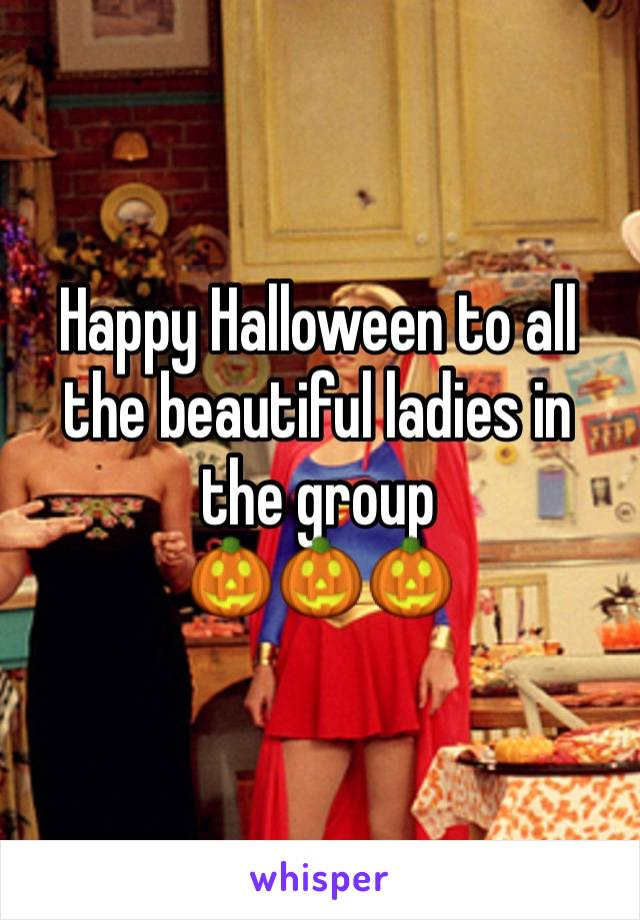 Happy Halloween to all the beautiful ladies in the group  🎃🎃🎃
