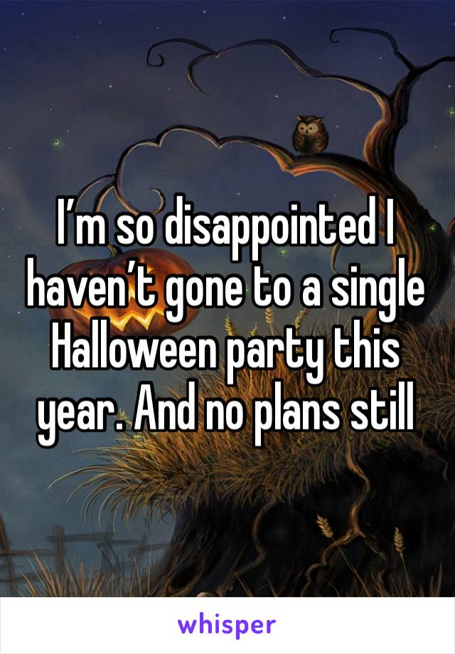 I'm so disappointed I haven't gone to a single Halloween party this year. And no plans still