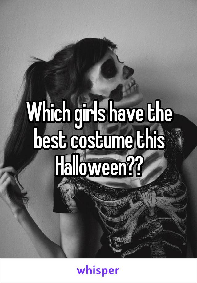 Which girls have the best costume this Halloween??