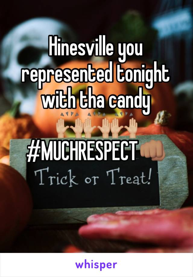 Hinesville you represented tonight with tha candy 🙌🏼🙌🏼🙌🏼 #MUCHRESPECT👊🏽