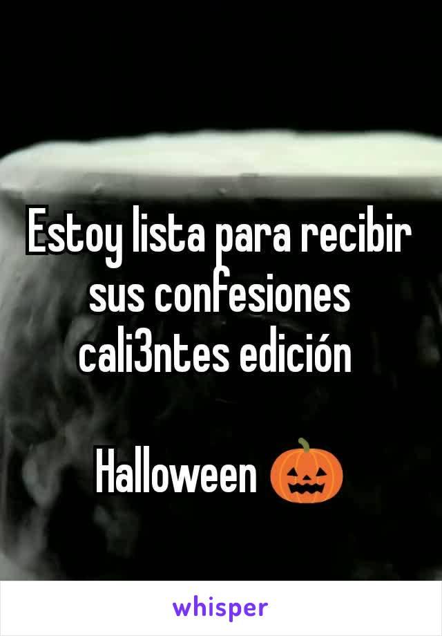 Estoy lista para recibir sus confesiones cali3ntes edición   Halloween 🎃