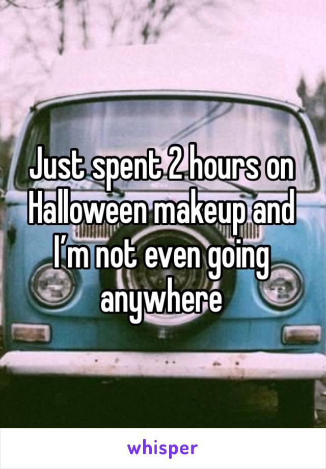 Just spent 2 hours on Halloween makeup and I'm not even going anywhere
