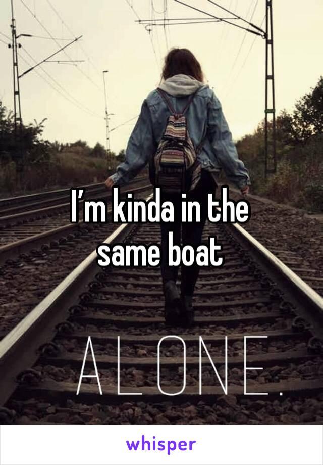 I'm kinda in the  same boat