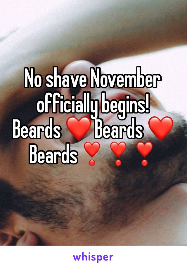 No shave November officially begins! Beards ❤️ Beards ❤️ Beards❣️❣️❣️