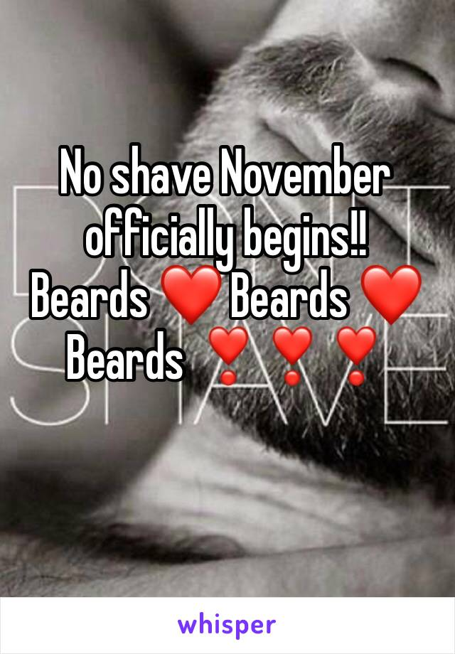 No shave November officially begins!! Beards ❤️ Beards ❤️ Beards ❣️❣️❣️