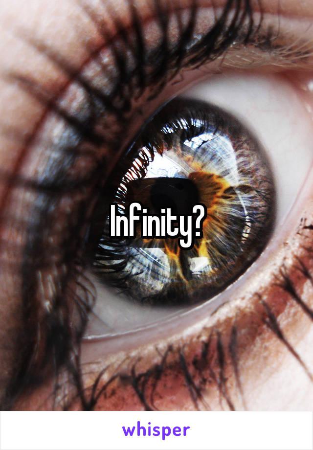 Infinity?