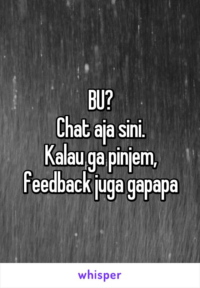 BU? Chat aja sini. Kalau ga pinjem, feedback juga gapapa
