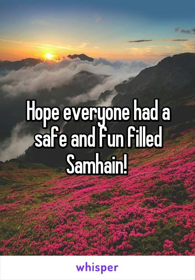 Hope everyone had a safe and fun filled Samhain!
