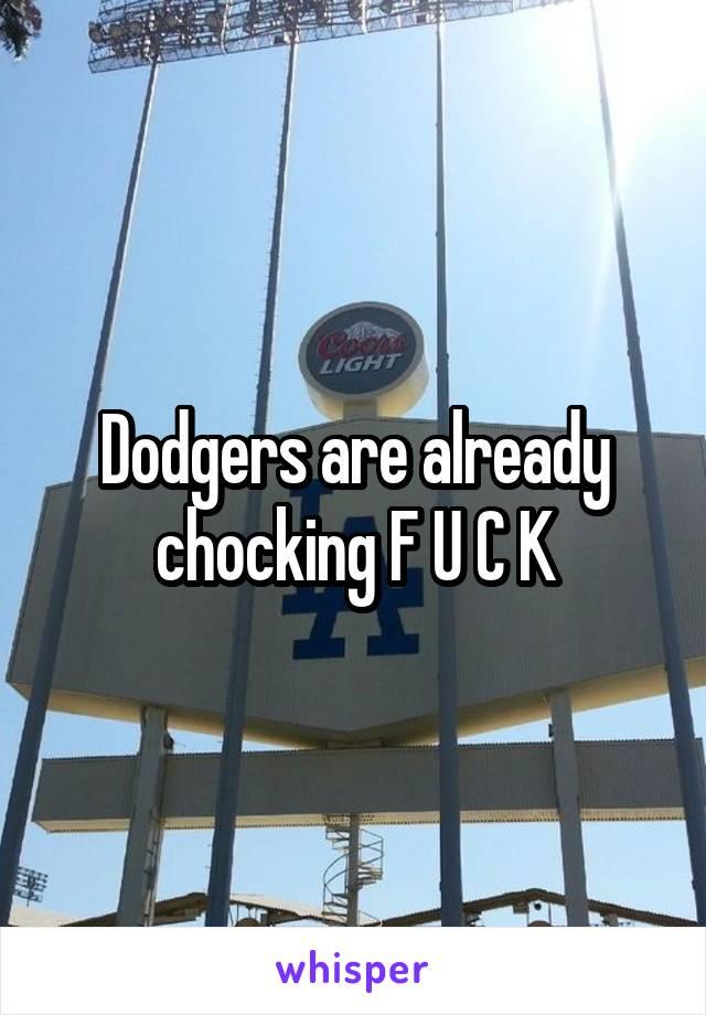 Dodgers are already chocking F U C K