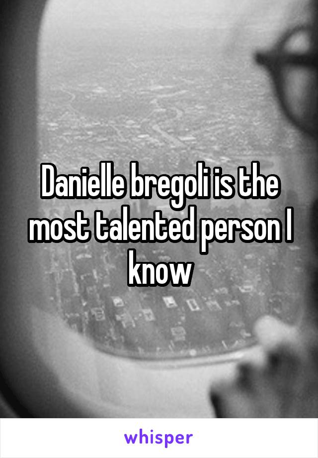 Danielle bregoli is the most talented person I know