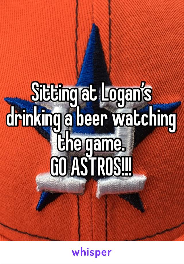 Sitting at Logan's drinking a beer watching the game.  GO ASTROS!!!