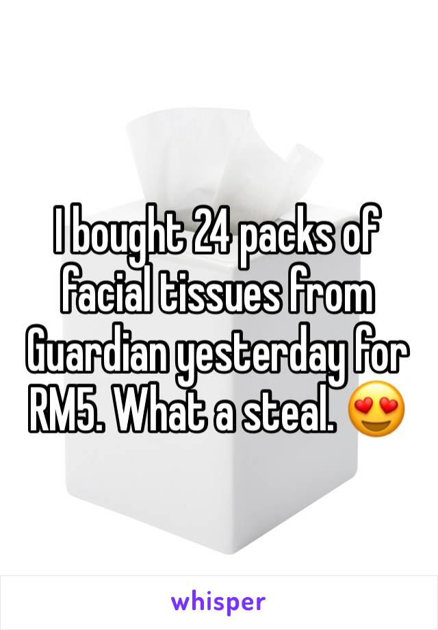 I bought 24 packs of facial tissues from Guardian yesterday for RM5. What a steal. 😍