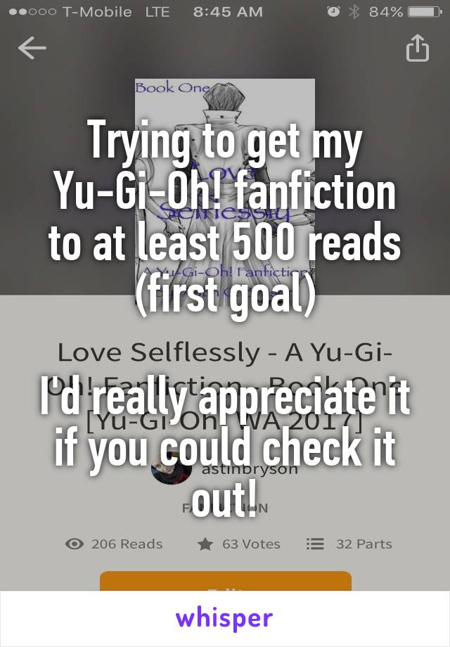 Trying to get my Yu-Gi-Oh! fanfiction to at least 500 reads (first goal)  I'd really appreciate it if you could check it out!