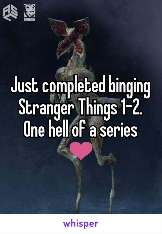 Just completed binging Stranger Things 1-2. One hell of a series ❤️