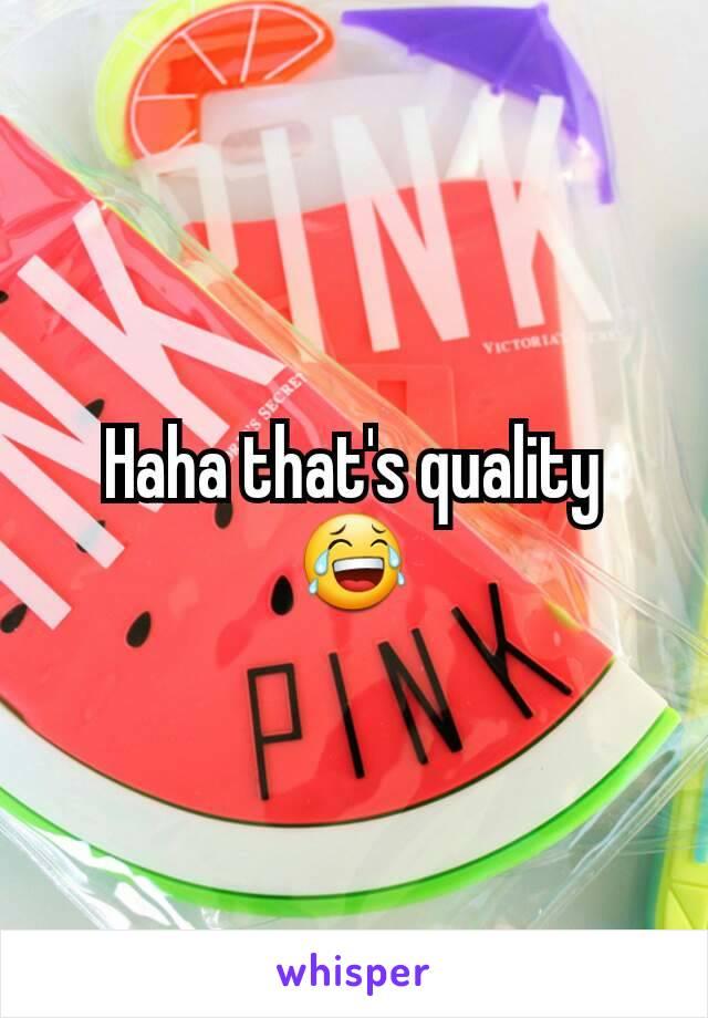 Haha that's quality 😂