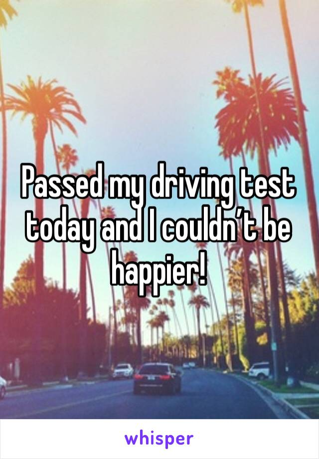 Passed my driving test today and I couldn't be happier!