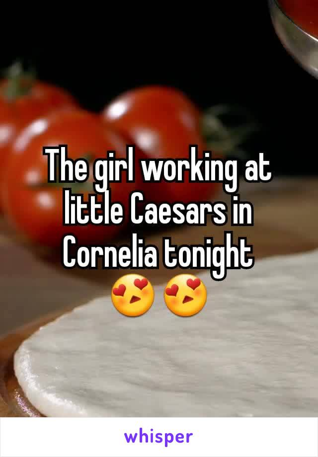 The girl working at little Caesars in Cornelia tonight 😍😍
