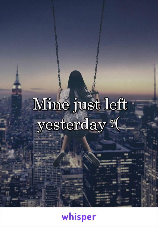 Mine just left yesterday :(