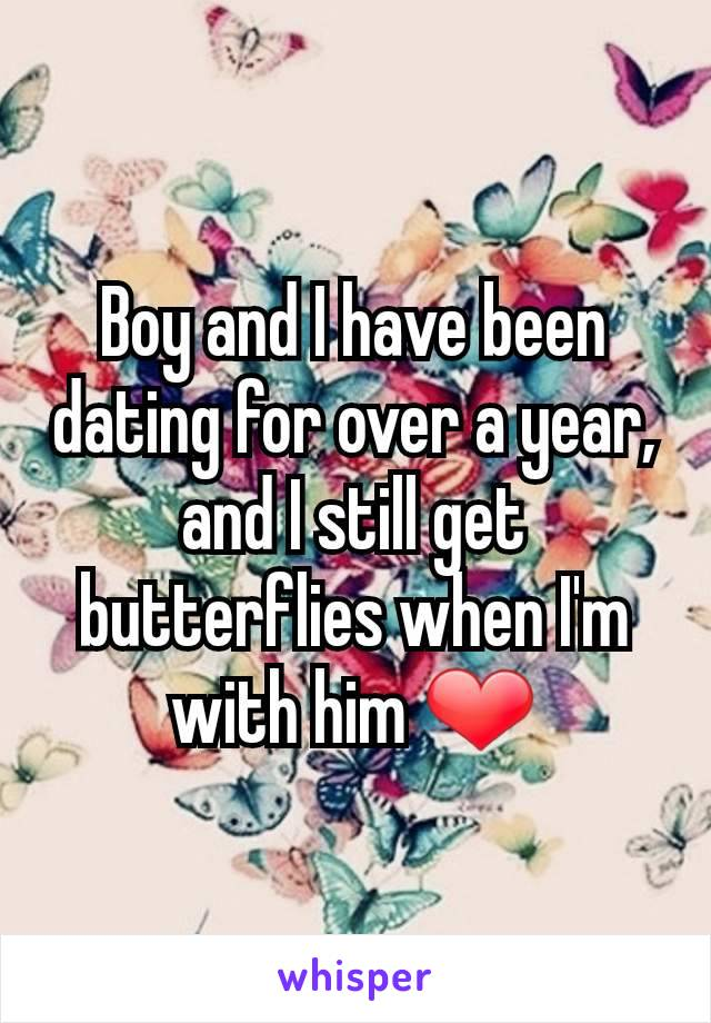 Boy and I have been dating for over a year, and I still get butterflies when I'm with him ❤️