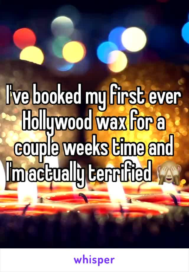 I've booked my first ever Hollywood wax for a couple weeks time and I'm actually terrified 🙈
