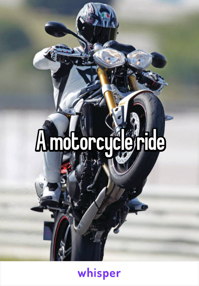 A motorcycle ride