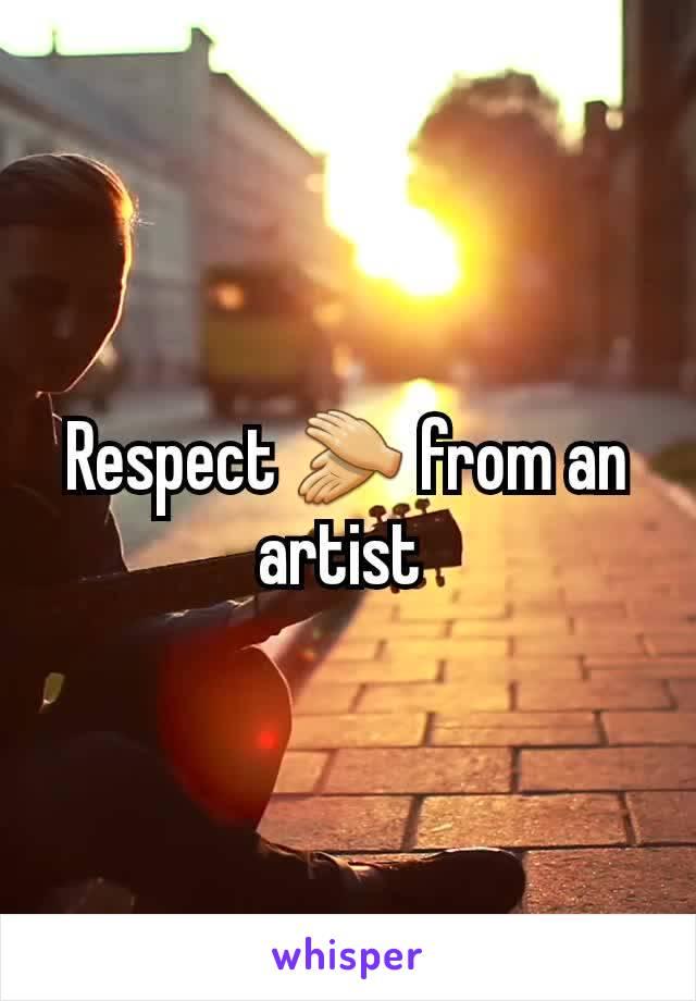 Respect 👏 from an artist