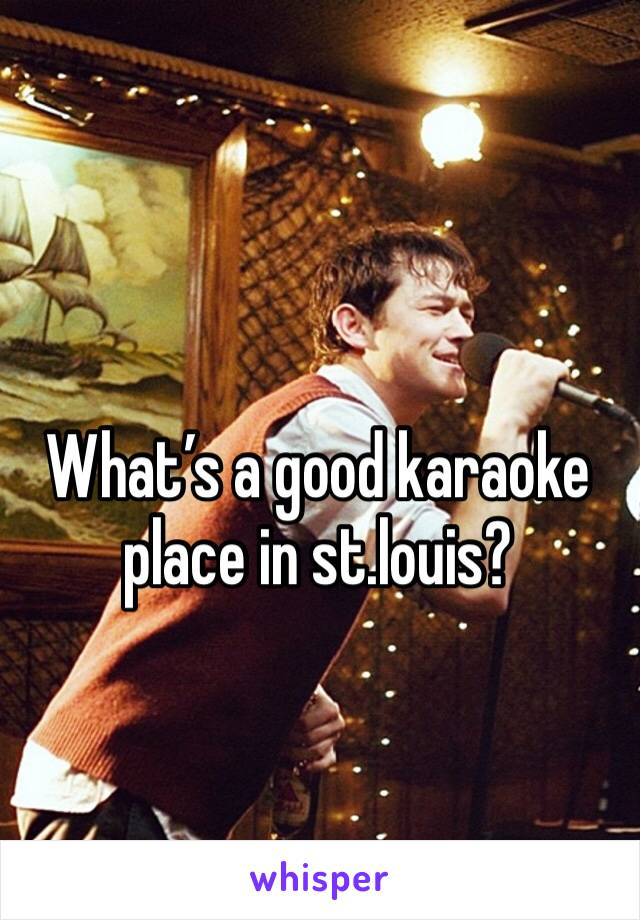 What's a good karaoke place in st.louis?