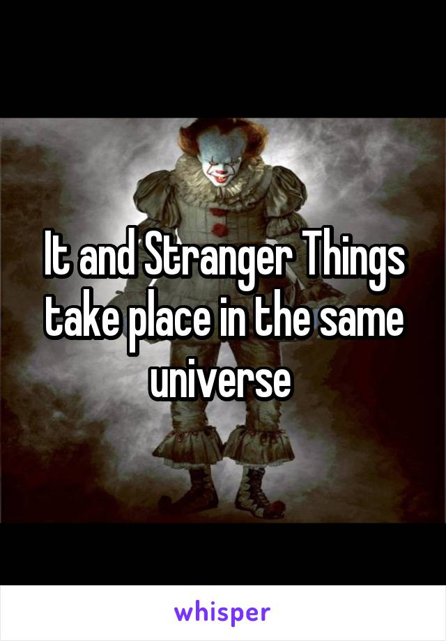 It and Stranger Things take place in the same universe
